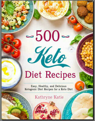 500 Keto Diet Recipes – Easy, Healthy and Delicious [E--B00K] PDF  FAST Delivery