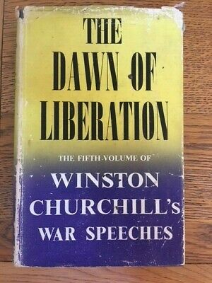 THE DAWN OF LIBERATION -5TH Vol of WINSTON CHURCHILL -  CASSELL - H/B D/W - 1945