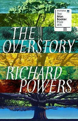 The Overstory: Winner of the 2019 Pulitzer Prize for Fiction by Richard Powers H