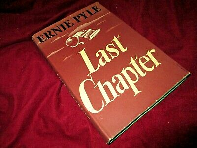 Ernie Pyle: The Last Chapter Ernie Pyle World War II WW2II 1946 1st BOOK