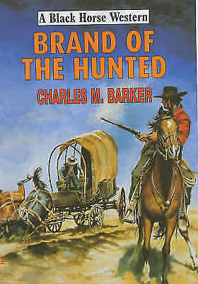 (Good)-Brand of the Hunted (Black Horse Western) (Hardcover)-Barker, Charles M.-