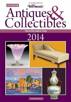 Warman's Antiques & Collectibles 2014 Price Guide, 47th edi... by Fleisher, Noah