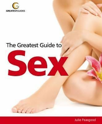 (Very Good)-The Greatest Guide to Sex (Greatest Guides) (Paperback)-Julie Peasgo