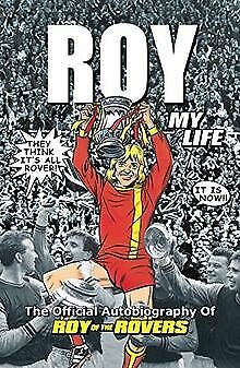 Roy of the Rovers: The Official Autobiography of Ro... | Buch | Zustand sehr gut