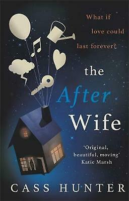 After Wife: The most uplifting and surprising page-turner of the year by Cass Hu