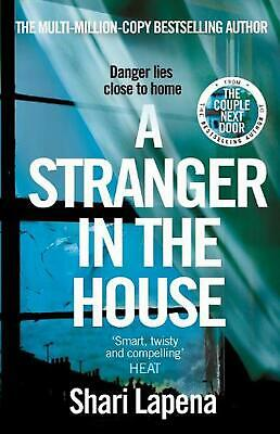 A Stranger in the House: From the author of THE COUPLE NEXT DOOR by Shari Lapena