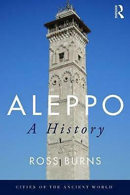 Aleppo: A History by Ross Burns Paperback Book Free Shipping!