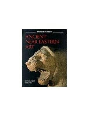 Ancient Near Eastern Art by Collon, Dominique Hardback Book The Fast Free