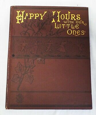 RARE Old Antique 1882 HAPPY HOURS WITH OUR LITTLE PEOPLE Book American Tract