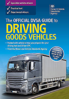 Official Dvsa Guide to Driving Goods Vehicles, Paperback by Driver and Vehicl...