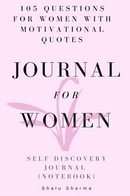 Journal for Women: 105 Questions for Women with Motivational... by Sharma, Shalu