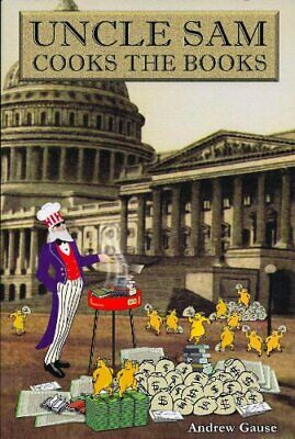 Uncle Sam Cooks The Books by Andrew Gause