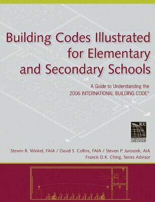 Building Codes Illustrated for Elementary and Secondary Schools: A Guide to U…