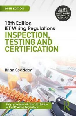 IET Wiring Regulations: Inspection, Testing and Certification, 9th ed by Scaddan