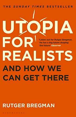 Utopia for Realists: And How We Can Get There by Bregman, Rutger, NEW Book, FREE