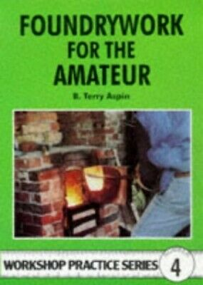 Foundrywork for the Amateur (Workshop Practice) by Aspin, B. Terry Paperback The