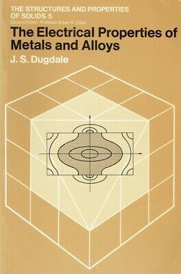 Dugdale, J. S. - Electrical Properties of Metals and Alloys