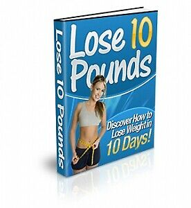 Discover How To Lose Weight In 10 Days eBook Resell Rights +10 Free Ebooks 24hrs
