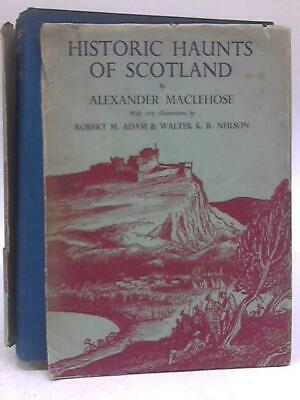 Historic Haunts of Scotland (Alexander Maclehose - 1936) (ID:62786)