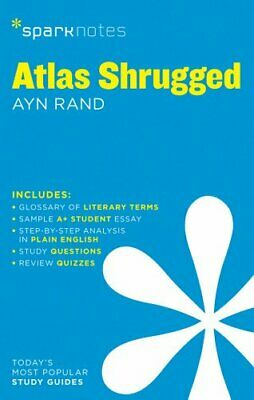 Atlas Shrugged by Ayn Rand (SparkNotes Literature Guide) By SparkNotes Editors