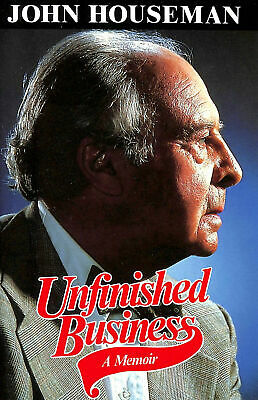 Unfinished Business by Houseman, John