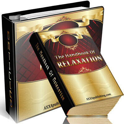 The Handbook Of Relaxation eBook Resell Rights +10 Free E books
