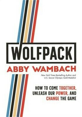 Wolfpack: How to Come Together, Unleash Our Power, and Change the Game (Hardback