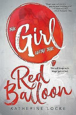 The Girl with the Red Balloon (The Balloonmakers) by Katherine Locke, NEW Book,