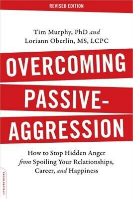 Overcoming Passive-Aggression: How to Stop Hidden Anger from Spoiling Your Relat