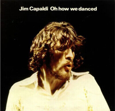 Jim Capaldi : Oh How We Danced CD (2012) ***NEW***