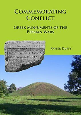 Commemorating Conflict: Greek Monuments of the Persian Wars by Duffy New..
