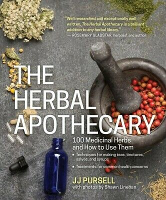 Herbal Apothecary : 100 Medicinal Herbs and How to Use Them, Paperback by Pur...