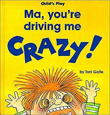 Ma, Youre Driving Me Crazy (Life Skills & Responsibility), Goffe, Toni, Used; Ac