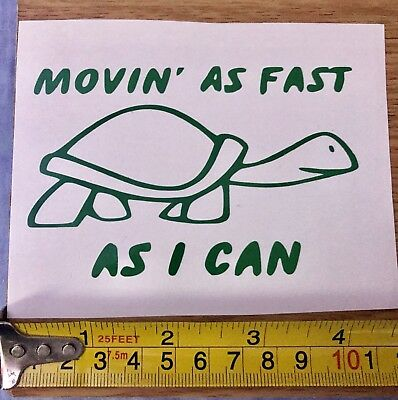 Car Window decal, Movin As Fast As I Can Turtle Funny Vinyl sticker, Laptop