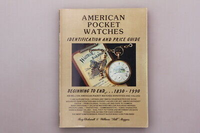 136925 AMERICAN POCKET WATCHES Identification and Price Guide Beginning to End