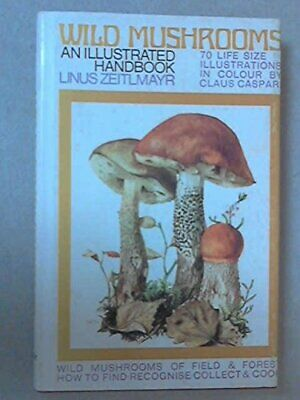 Wild Mushrooms by Zeitlmayr, Linus Hardback Book The Fast Free Shipping