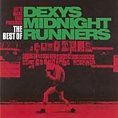 Let's Make This Precious: The Best Of Dexys Midnight Runners, Dexys Midnight Run