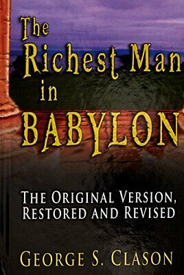 The Richest Man in Babylon: The Original Ver... by Clason, George Samue Hardback