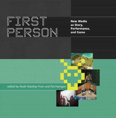 First Person: New Media as Story, Performance, and Game by Wardrip-Fruin (Englis
