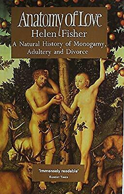 Anatomy of Love: Natural History of Monogamy, Adultery and Divorce (A Touchstone