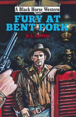 A black horse western: Fury at Bent Fork by B. S Dunn (Hardback)