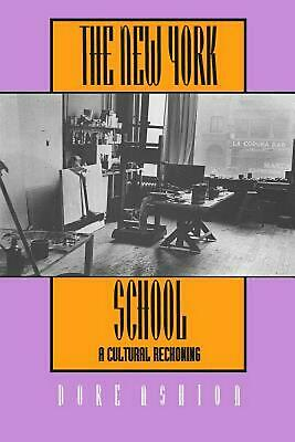 The New York School: A Cultural Reckoning by Dore Ashton (English) Paperback Boo