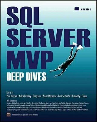 SQL Server MVP : Deep Dives, Paperback by Nielsen, Paul (EDT); Delaney, Kalen...