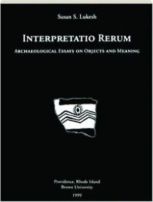 Interpretatio Rerum : Archaeological Essays on Objects and Meaning, Paperback...