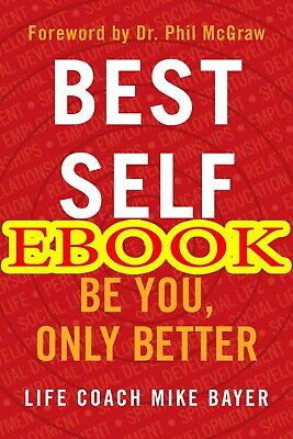 Best Self: Be You, Only Better by Mike Bayer -NEW 2019- [PDF] delivery via @Mail