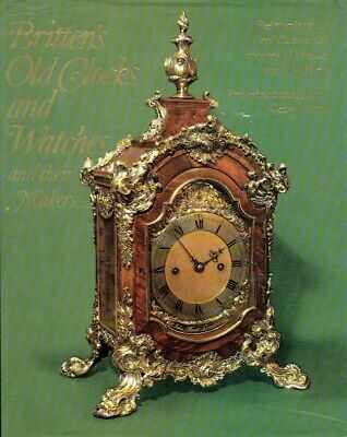 Clutton, Cecil., Baillie, G.H., Ilbert, C.A. Old Clocks and Watches & Their Make