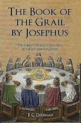Book of the Grail by Josephus : The Forgotten Early Account of the Arthurian ...
