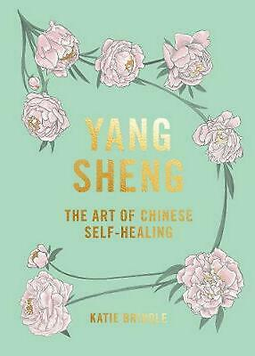 Yang Sheng: The art of Chinese self-healing by Katie Brindle Hardcover Book Free