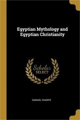 Egyptian Mythology and Egyptian Christianity (Paperback or Softback)