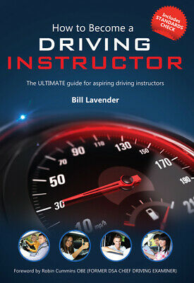 How to become a driving instructor by Bill Lavender (Paperback / softback)
